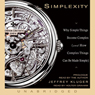 Simplexity: Why Simple Things Become Complex (and How Complex Things Can Be Made Simple) (Unabridged) Audiobook, by Jeffrey Kluger