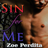 Sin for Me (Unabridged) Audiobook, by Zoe Perdita