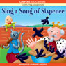 Sing a Song of Sixpence (Unabridged) Audiobook, by AudioGo