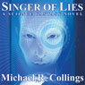 Singer of Lies: A Science Fantasy Novel (Unabridged) Audiobook, by Michael R. Collings