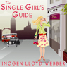 The Single Girls Guide (Unabridged) Audiobook, by Imogen Lloyd Webber