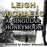 A Singular Honeymoon (Unabridged), by Leigh Michaels