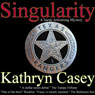 Singularity: A Sarah Armstrong Mystery, Book 1 (Unabridged) Audiobook, by Kathryn Casey