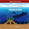 The Sinister Submarine: A Brant Twins Mystery, Volume 1 (Unabridged) Audiobook, by V. J. Wells