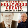 Sir David Frosts Hollywood Greats: Michael Caine Audiobook, by David Frost