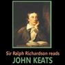 Sir Ralph Richardson Reads Keats, by John Keats