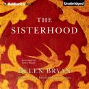 The Sisterhood (Unabridged), by Helen Bryan