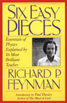 Six Easy Pieces: Essentials of Physics Explained by Its Most Brilliant Teacher, by Richard P. Feynman