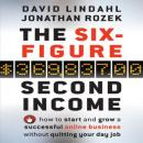 The Six Figure Second Income: How to Start and Grow a Successful Online Business Without Quitting Your Day Job (Unabridged) Audiobook, by Jonathan Rozek
