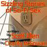 Sizzling Stories of Sci-Fi Sex (Unabridged), by Scott Allen