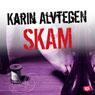 Skam (Shame) (Unabridged) Audiobook, by Karin Alvtegen