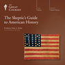 The Skeptics Guide to American History Audiobook, by The Great Courses