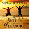 The Skills of Pleasure: Crafting the Life You Want (Unabridged) Audiobook, by Stewart Blackburn