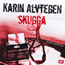 Skugga (Shadow) (Unabridged), by Karin Alvtegen
