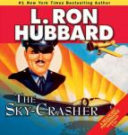 The Sky-Crasher (Unabridged) Audiobook, by L. Ron Hubbard