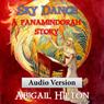 Sky Dance: A Panamindorah Story (Unabridged) Audiobook, by Abigail Hilton