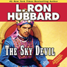 The Sky Devil (Unabridged) Audiobook, by L. Ron Hubbard