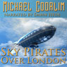 Sky Pirates Over London: Chronicles of a Gentlewoman, Book 1 (Unabridged) Audiobook, by Michael Coorlim