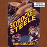Skyrocket Steele (Unabridged) Audiobook, by Ron Goulart