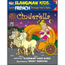 Slangmans Fairy Tales: English to French, Level 1 - Cinderella (Unabridged) Audiobook, by David Burke