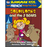 Slangmans Fairy Tales: English to French, Level 2 - Goldilocks and the 3 Bears (Unabridged) Audiobook, by David Burke