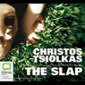 The Slap: A Novel (Unabridged), by Christos Tsiolkas