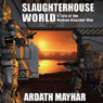 Slaughterhouse World: A Tale of the Human-Knacker War (Unabridged) Audiobook, by Ardath Mayhar