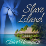 Slave Island (Unabridged), by Claire Thompson