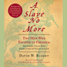 A Slave No More: Two Men Who Escaped to Freedom (Unabridged) Audiobook, by David W. Blight