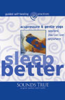 Sleep Better: Acupressure and Gentle Yoga Sessions You Can Use Anywhere (Unabridged) Audiobook, by Michael Reed Gach