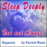 Sleep Deeply - Now and Always! (Unabridged), by Patrick Wanis