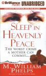 Sleep in Heavenly Peace (Unabridged), by M. William Phelps
