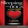 Sleeping with Dogs and Other Lovers: A Second Acts Novel, Book 1 (Unabridged), by Julia Dumont