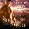 Sleeping with the Wolf: After the Crash, Book One (Unabridged) Audiobook, by Maddy Barone