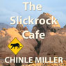 The Slickrock Cafe: The Bud Shumway Mystery Series, Book 2 (Unabridged) Audiobook, by Chinle Miller