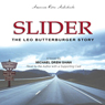 Slider: The Leo Butterburger Story (Unabridged) Audiobook, by Michael Drew Shaw