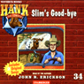 Slims Good-bye: Hank the Cowdog (Unabridged) Audiobook, by John R. Erickson