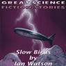 Slow Birds (Unabridged) Audiobook, by Ian Watson