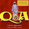 Slumdog Millionaire (a.k.a. Q&A) Audiobook, by Vikas Swarup