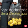 Sma citroner gula (Small Yellow Lemons) (Unabridged) Audiobook, by Kajsa Ingemarsson