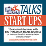 Smallbiz America Talks: Start Ups: 12 Expert Interviews with Experts in Small Business Audiobook, by David B. Wolf