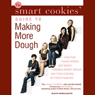 The Smart Cookies Guide to Making More Dough: How Five Young Women Got Smart, Formed a Money Group, and Took Control of Their Finances (Unabridged) Audiobook, by Smart Cookies