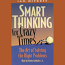 Smart Thinking for Crazy Times: The Art of Solving the Right Problems Audiobook, by Iam Mitroff