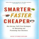 Smarter, Faster, Cheaper: Non-Boring, Fluff-Free Strategies for Marketing and Promoting Your Business (Unabridged) Audiobook, by David Sitemen Garland