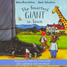 The Smartest Giant in Town (Unabridged), by Julia Donaldson