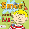 Smee the One Inch Tall Man and Me (Unabridged), by Amberlee Chapman