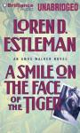 Smile on the Face the Tiger Audiobook, by Loren D. Estleman