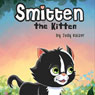 Smitten the Kitten (Unabridged) Audiobook, by Judy Kaizer
