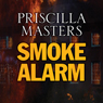 Smoke Alarm (Unabridged) Audiobook, by Priscilla Masters