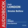 Smoke Bellew (Unabridged) Audiobook, by Jack London